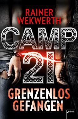 Camp 21 von Wekwerth,  Rainer