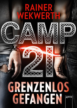 Camp 21 von Wekwerth,  Rainer