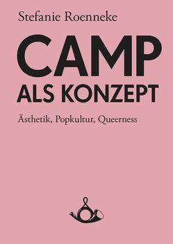 Camp als Konzept von Roenneke,  Stefanie