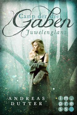 Camp der drei Gaben 1: Juwelenglanz von Dutter,  Andreas