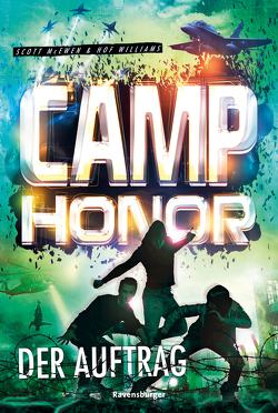 Camp Honor, Band 2: Der Auftrag von Dreller,  Christian, McEwen,  Scott, Williams,  Hof