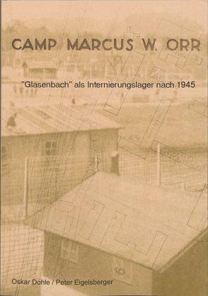Camp Marcus W. Orr von Dohle,  Oskar, Eigelsberger,  Peter