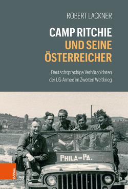 Camp Ritchie und seine Österreicher von Lackner,  Robert