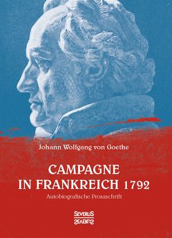 Campagne in Frankreich 1792 von Goethe,  Johann Wolfgang von