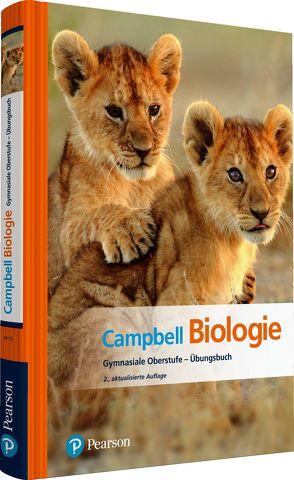 Campbell Biologie Gymnasiale Oberstufe – Übungsbuch von Cain,  Michael L., Campbell,  Neil A., Jackson,  Robert B., Minorsky,  Peter V., Reece,  Jane B., Urry,  Lisa A., Wasserman,  Steven A.