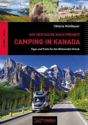 Camping in Kanada: Auf der Suche nach Freiheit von Mühlbauer,  Viktoria