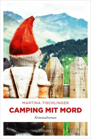 Camping mit Mord von Tischlinger,  Martina