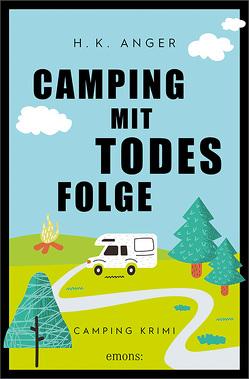Camping mit Todesfolge von Kügler-Anger,  Heike