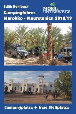 Campingführer Marokko – Mauretanien 2018/19 von Kohlbach,  Edith