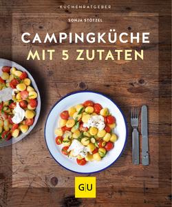 Campingküche mit 5 Zutaten von Stötzel,  Sonja