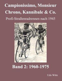 Campionissimo, Monsieur Chrono, Kannibale & Co. von Witte,  Udo