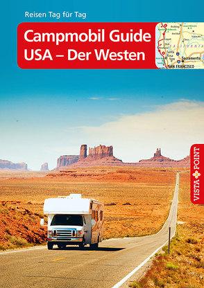 Campmobil Guide USA – Der Westen – VISTA POINT Reiseführer Reisen Tag für Tag von Johnen,  Ralf