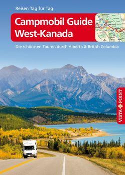 Campmobil Guide West-Kanada – VISTA POINT Reiseführer Reisen Tag für Tag von Mielke,  Trudy, Wagner,  Heike