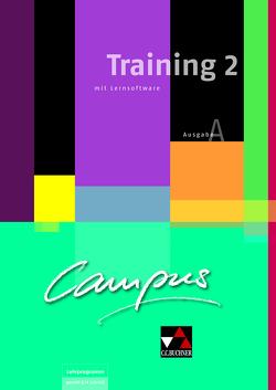 Campus A / Campus A Training 2 mit Lernsoftware von Butz,  Johanna, Fuchs,  Johannes, Kammerer,  Andrea, Kattler,  Elisabeth, Lobe,  Christl, Uhl,  Anne, Utz,  Clement, Zitzl,  Christian