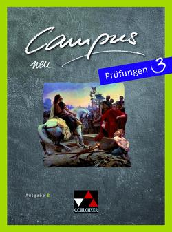 Campus B – neu / Campus B Prüfungen 3 – neu von Heydenreich,  Reinhard, Kammerer,  Andrea, Utz,  Clement, Zitzl,  Christian