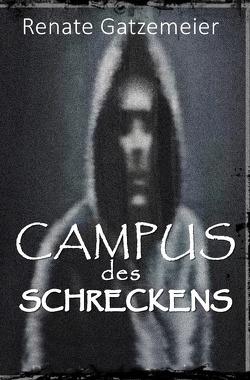 Campus des Schreckens von Gatzemeier,  Renate