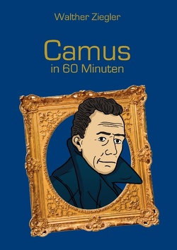 Camus in 60 Minuten von Ziegler,  Walther