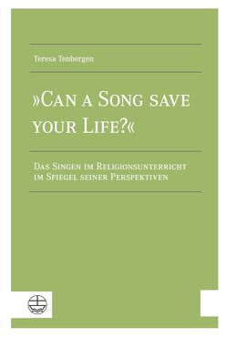 »Can a Song Save your Life?« von Tenbergen,  Teresa