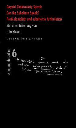 Can the Subaltern Speak? von Joskowicz,  Alexander, Nowotny,  Stefan, Spivak,  Gayatri Ch, Steyerl,  Hito