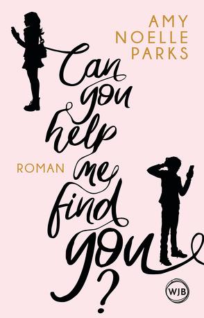 Can you help me find you? von Parks,  Amy Noelle, Zeltner,  Henriette
