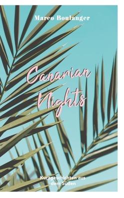 Canarian Nights von Boulanger,  Marco