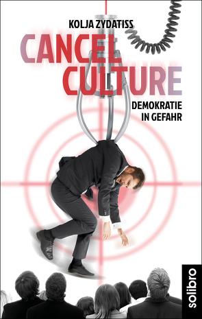Cancel Culture von Zydatiss,  Kolja