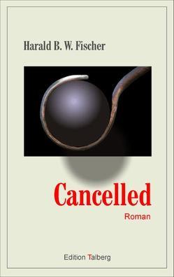 Cancelled von Fischer,  Harald B.W.