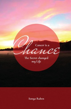 Cancer is a Chance von Ruben,  Sonya