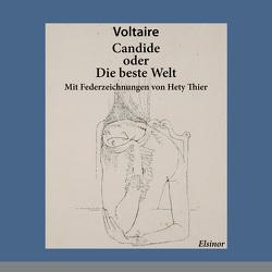 Candide oder Die beste Welt von Schneider-Schelde,  Rudolf, Thier,  Hety, Voltaire