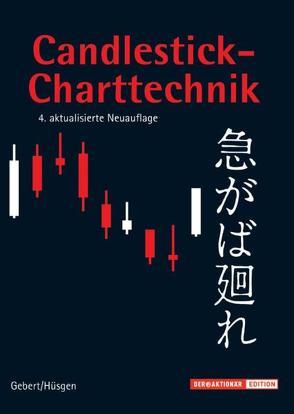 Candlestick Charttechnik von Gebert,  Thomas, Hüsgen,  Paul