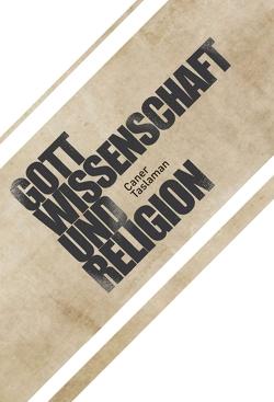 Caner Taslaman – Gott, Wissenschaft und Religion von Taslaman,  Caner