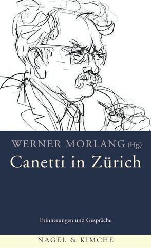 Canetti in Zürich von Morlang,  Werner