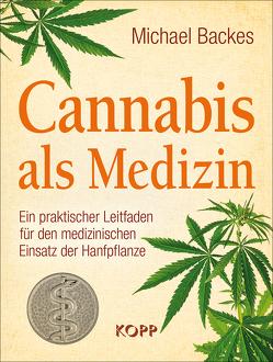 Cannabis als Medizin von Backes,  Michael