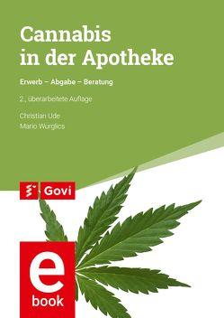 Cannabis in der Apotheke von Ude,  Christian, Wurglics,  Mario