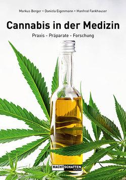 Cannabis in der Medizin von Berger,  Markus, Eigenmann,  Daniela, Fankhauser,  Manfred