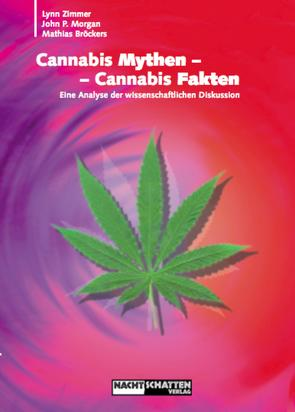 Cannabis Mythen – Cannabis Fakten von Broeckers,  Mathias, Morgan,  John P., Zimmer,  Lynn