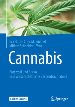Cannabis: Potenzial und Risiko von Friemel,  Chris Maria, Hoch,  Eva, Schneider,  Miriam