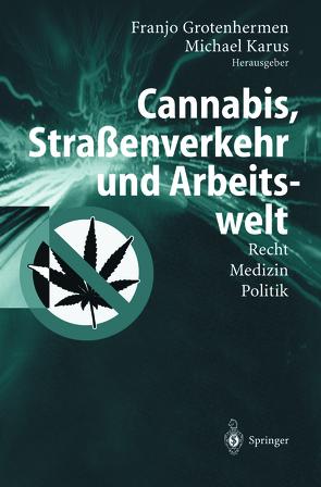 Cannabis, Straßenverkehr und Arbeitswelt von Grotenhermen,  Franjo, Karus,  Michael