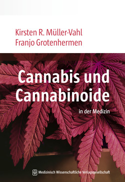 Cannabis und Cannabinoide von Grotenhermen,  Franjo, Müller-Vahl,  Kirsten R.