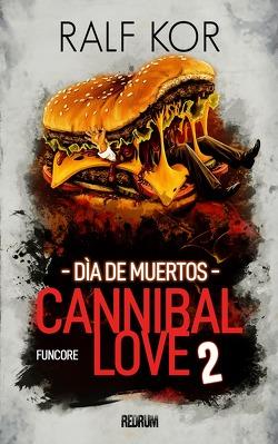 Cannibal Love 2 von Kor,  Ralf