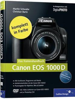 Canon EOS 1000D. Das Kamerahandbuch von Bartz,  Christian, Schwabe,  Martin