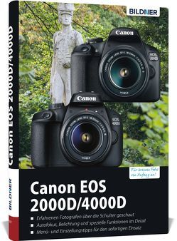 Canon EOS 2000/4000 – Für bessere Fotos von Anfang an! von Bildner,  Christian