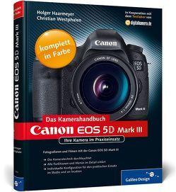 Canon EOS 5D Mark III. Das Kamerahandbuch von Haarmeyer,  Holger, Westphalen,  Christian