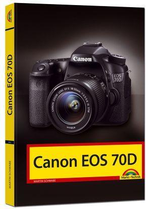Canon EOS 70D von Schwabe,  Martin