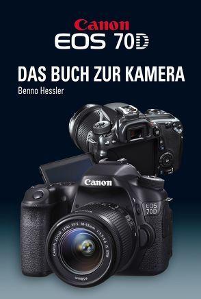 Canon EOS 70D Das Buch zur Kamera von Hessler,  Benno