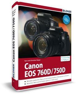 Canon EOS 760D / 750D – Für bessere Fotos von Anfang an von Sänger,  Christian, Sänger,  Kyra