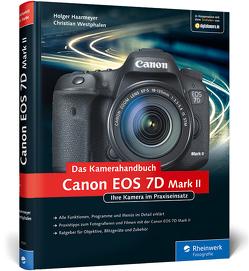 Canon EOS 7D Mark II. Das Kamerahandbuch von Haarmeyer,  Holger, Westphalen,  Christian