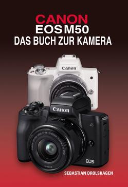 CANON EOS M50 Das Buch zur Kamera von Drolshagen,  Sebastian