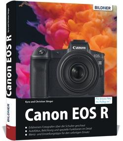 Canon EOS R – Für bessere Fotos von Anfang an von Bildner,  Christian, Sänger,  Dr. Christian, Sänger,  Dr. Kyra