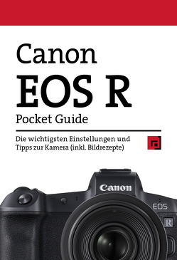 Canon EOS R Pocket Guide von Alkemper,  Christian